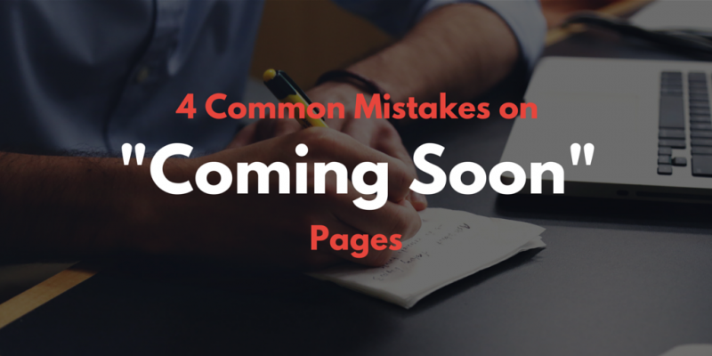 4 Common Mistakes on Coming Soon Pages