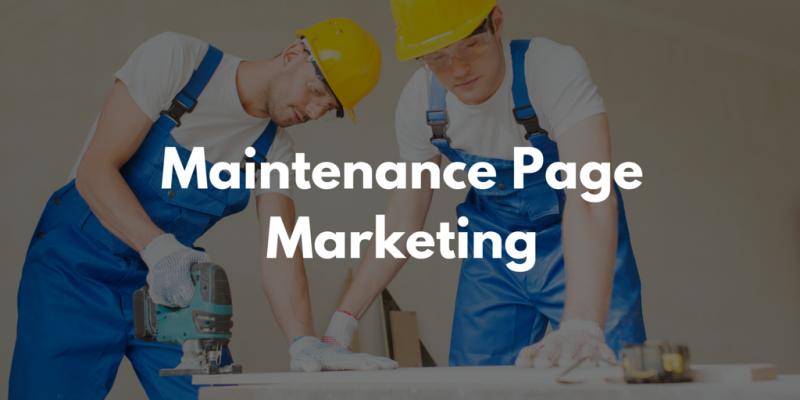Maintenance Page Marketing