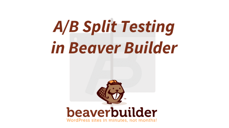 AB Testing with Beaver Builder