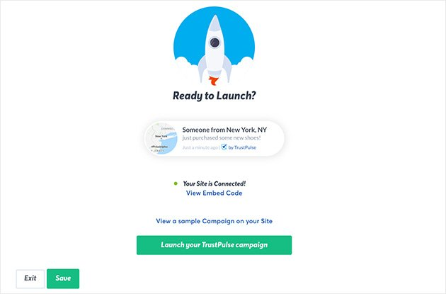 Image of ready to launch page. Click Launch your TrustPulse Campaign to launch or emebed the code anywhere on your site.