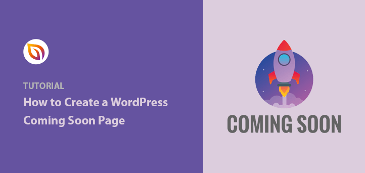 How to Create a Coming Soon Page in WordPress (the Easy Way)