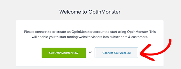 Click the connect your account button to connect OptinMonster to WordPress