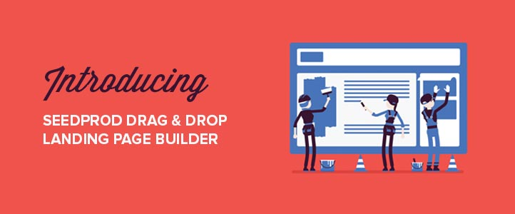 [NEW] SeedProd Drag and Drop Landing Page Builder is Here + New Templates and More!