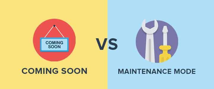 Coming soon mode vs maintenance mode