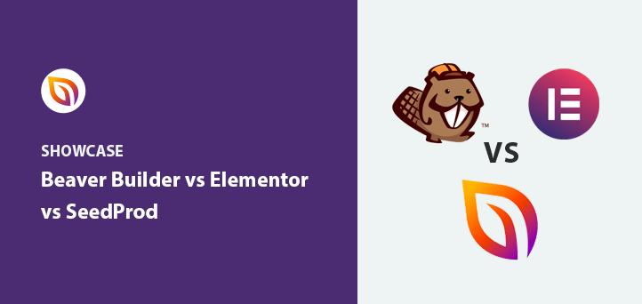 Beaver Builder vs Elementor vs SeedProd: Drag & Drop Compared