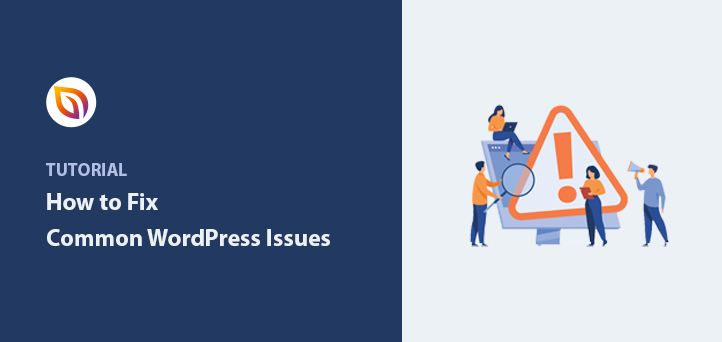 The 15 Most Common WordPress Issues (And How to Resolve Them)