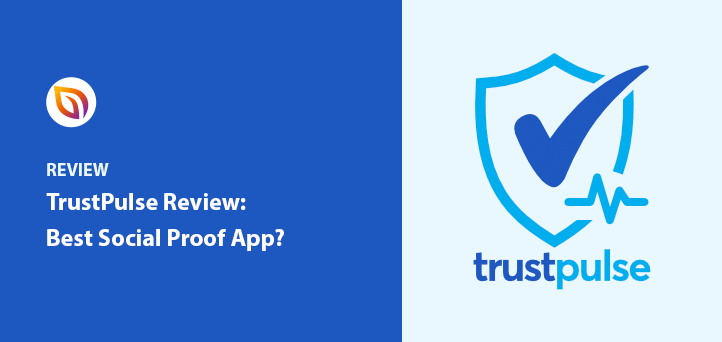TrustPulse Review: Is It the Best Social Proof App?