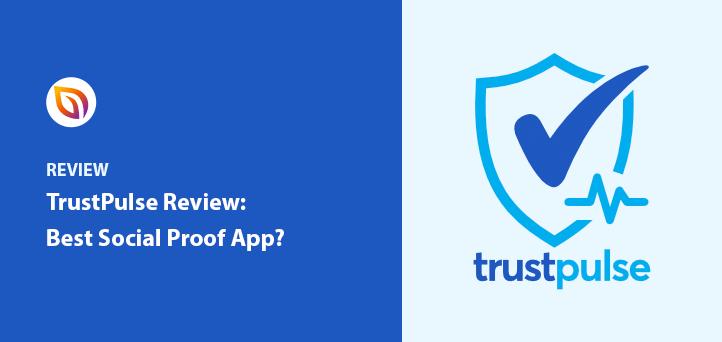 TrustPulse Review: Is It the Best Social Proof App?