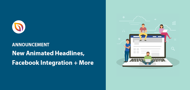 Introducing Animated Headlines, Facebook Integration + More