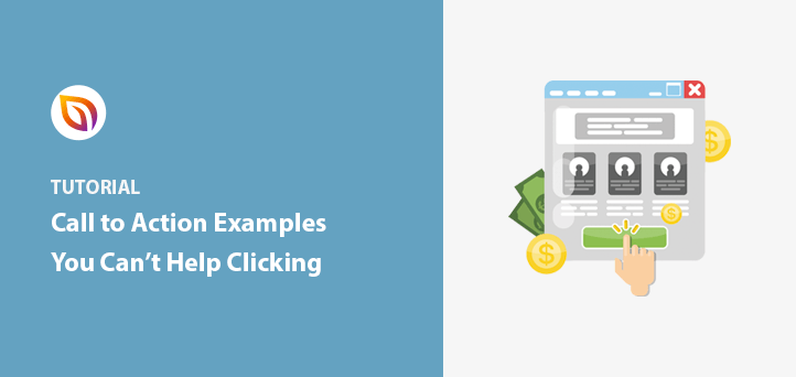 11 Call to Action Examples You Can't Help Clicking