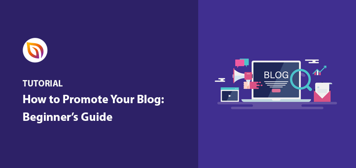 How to Promote Your Blog in 2021 (Beginner's Guide)