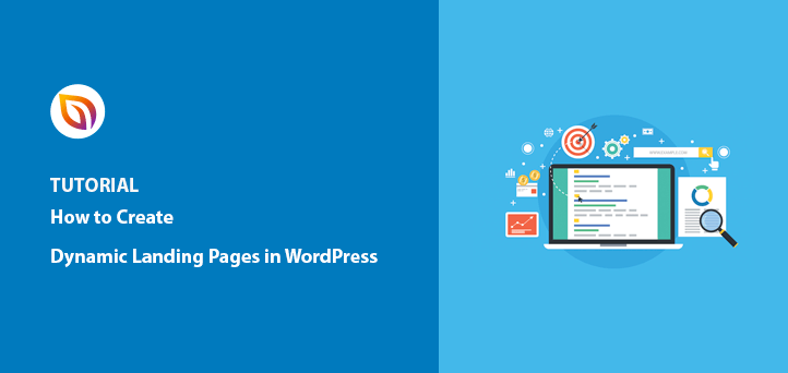 what is a dynamic landing page and how to create dynamic landing pages in WordPress