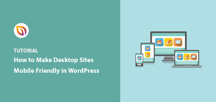 How to Make a Desktop Only Website Mobile-Friendly (Easy Steps)