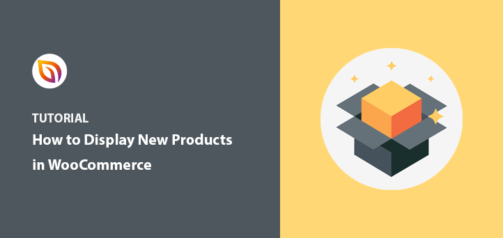 How to Display New Products in WooCommerce (2 Easy Ways)