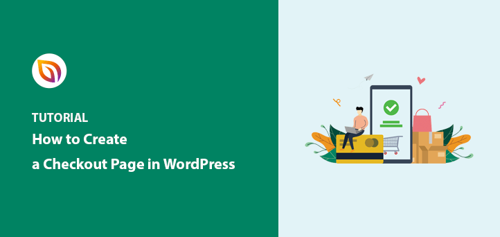 How to Create a Checkout Page in WordPress (Expert Guide)