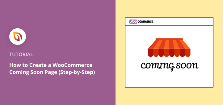 How to Create a WooCommerce Coming Soon Page (Step-by-Step)