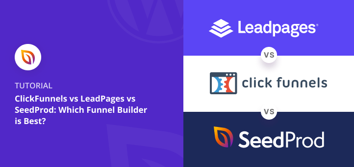 ClickFunnels vs LeadPages vs SeedProd: Which Funnel Builder is Best?